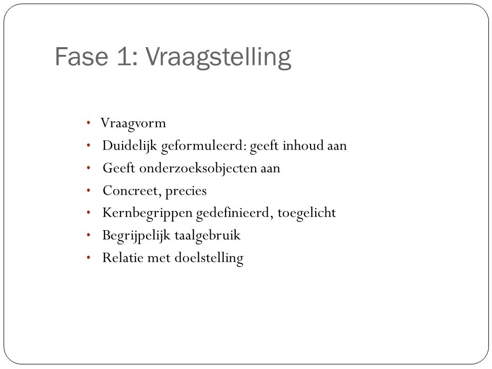 Fase 1: Vraagstelling Vraagvorm