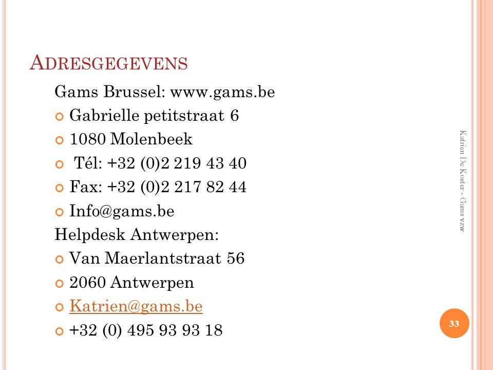 Adresgegevens Gams Brussel: www.gams.be Gabrielle petitstraat 6