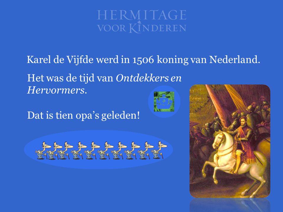 Karel de Vijfde werd in 1506 koning van Nederland.