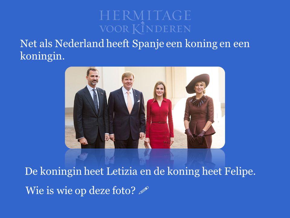 Net als Nederland heeft Spanje een koning en een koningin.