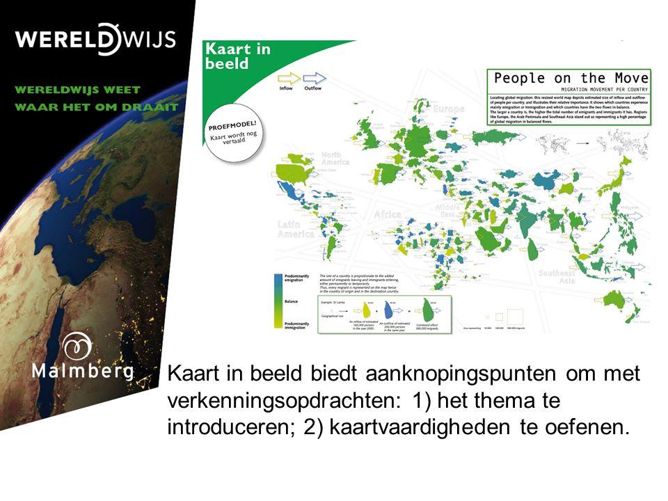 © Malmberg 2006 Kaart in beeld biedt aanknopingspunten om met verkenningsopdrachten: 1) het thema te introduceren; 2) kaartvaardigheden te oefenen.