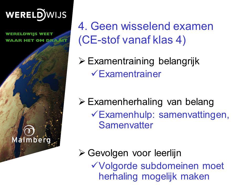 4. Geen wisselend examen (CE-stof vanaf klas 4)
