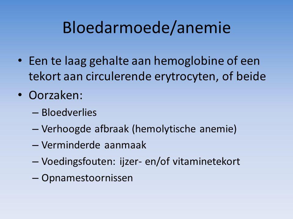 Bloedarmoede/anemie Een te laag gehalte aan hemoglobine of een tekort aan circulerende erytrocyten, of beide.
