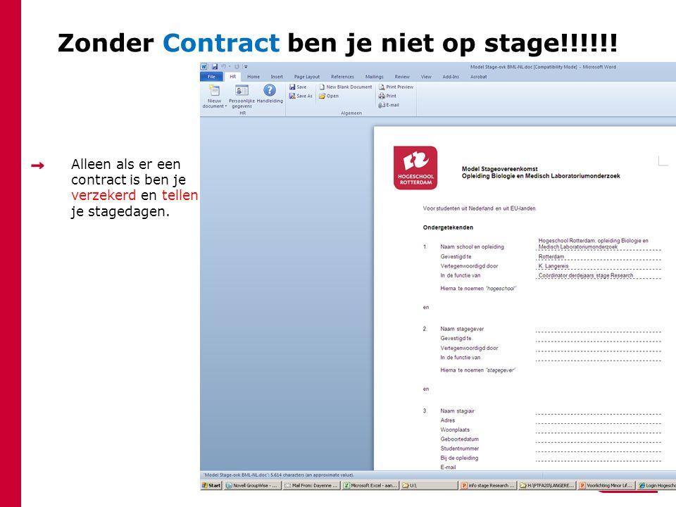 Zonder Contract ben je niet op stage!!!!!!