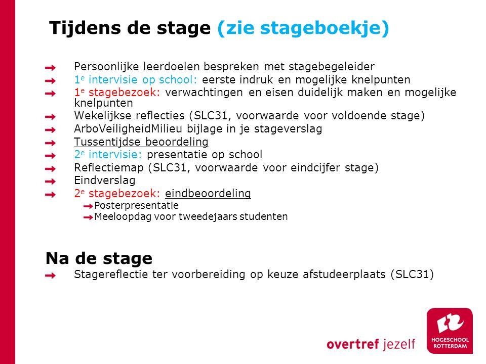 Tijdens de stage (zie stageboekje)