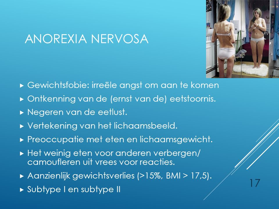 Anorexia nervosa Gewichtsfobie: irreële angst om aan te komen