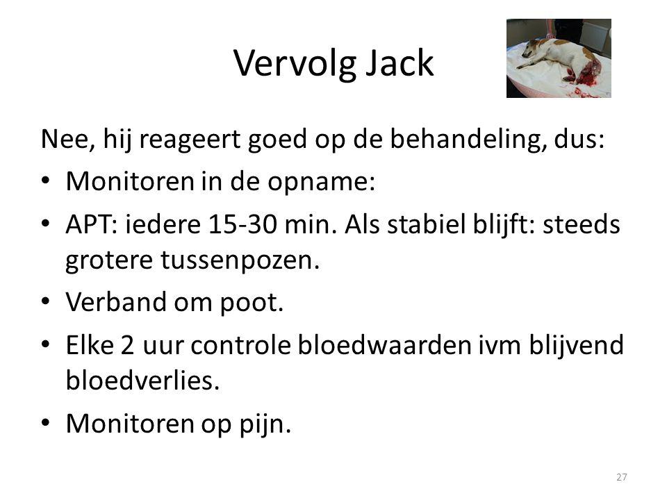Vervolg Jack Nee, hij reageert goed op de behandeling, dus: