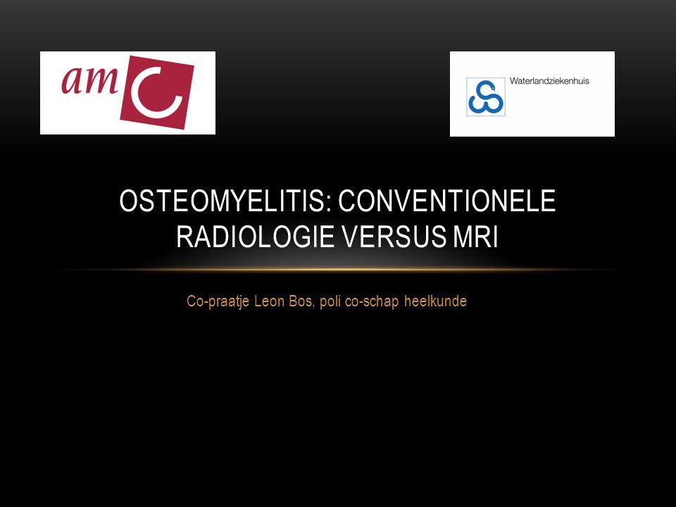 Osteomyelitis: conventionele radiologie versus MRI