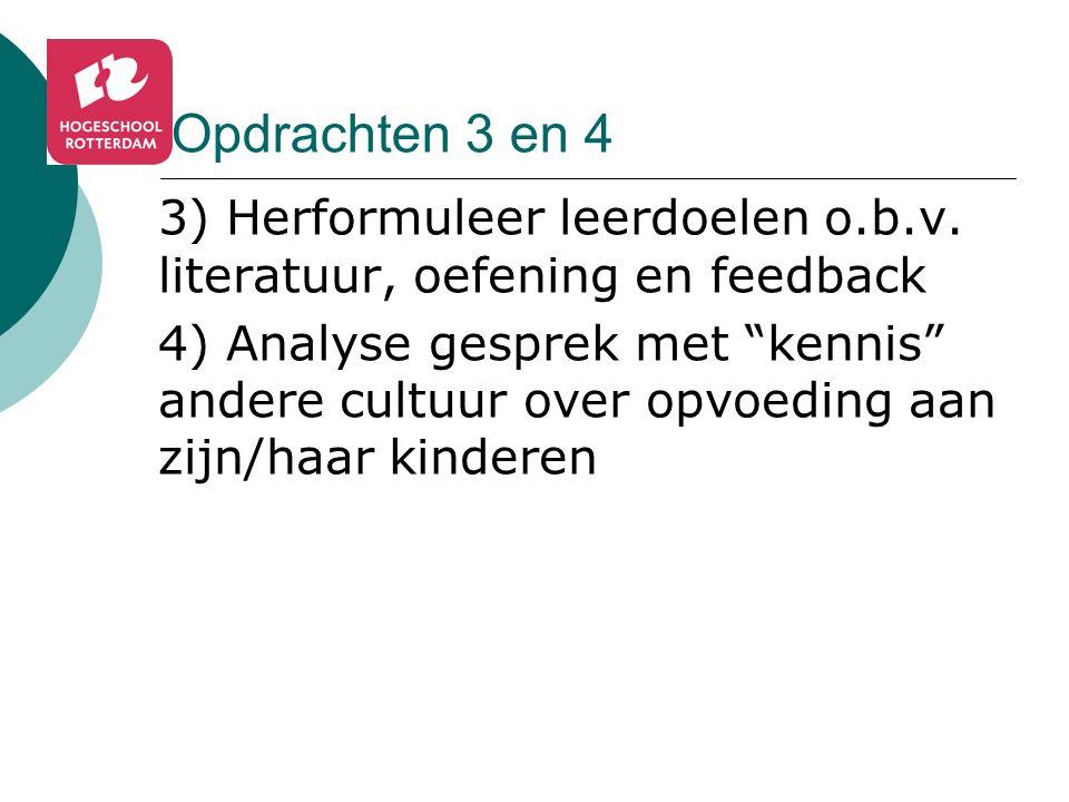 Opdrachten 3 en 4 3) Herformuleer leerdoelen o.b.v. literatuur, oefening en feedback.