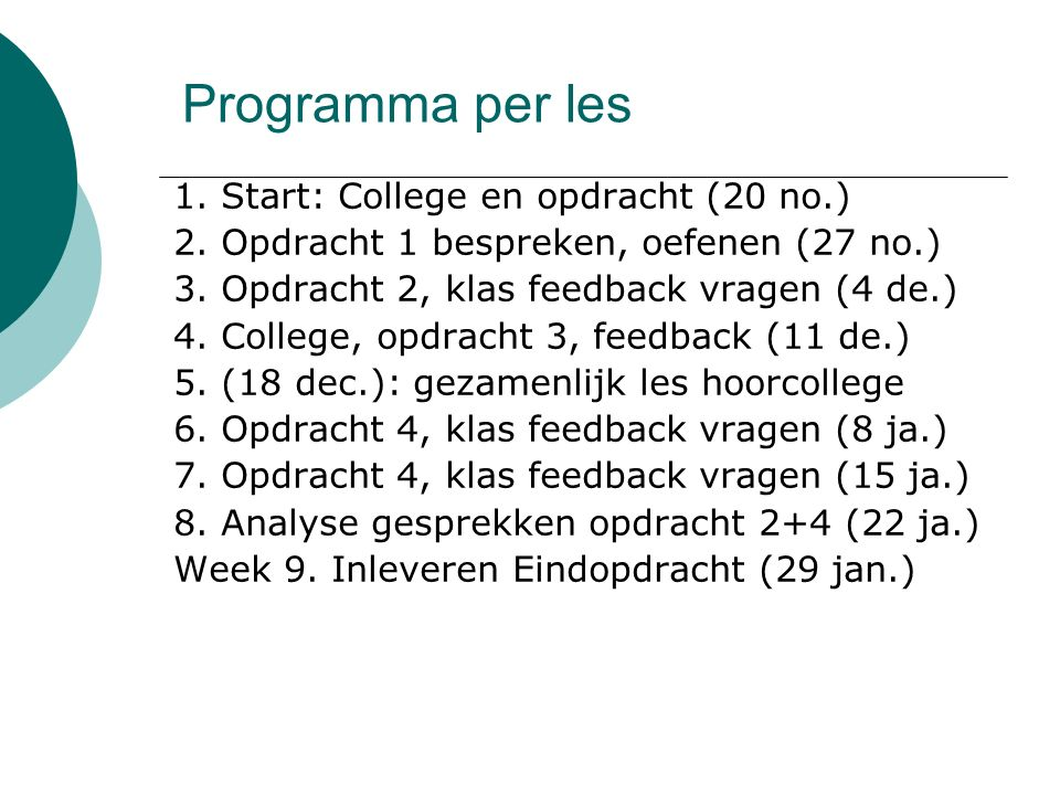 Programma per les 1. Start: College en opdracht (20 no.)