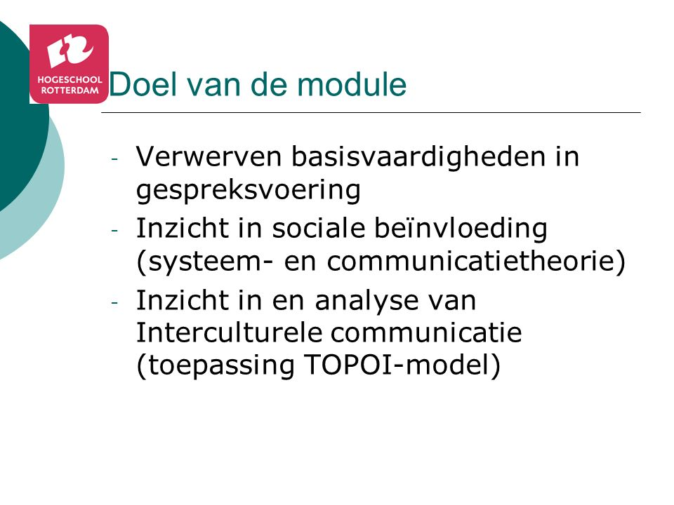 Doel van de module Verwerven basisvaardigheden in gespreksvoering