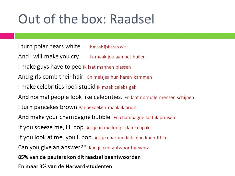 Out of the box: Raadsel I turn polar bears white Ik maak ijsberen wit