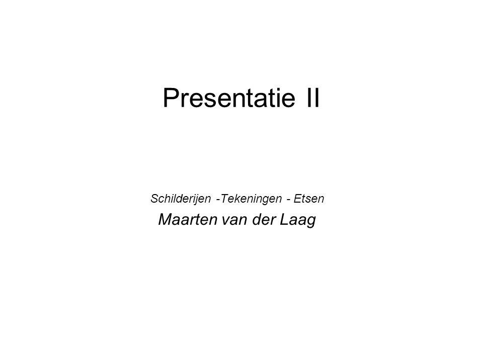 Schilderijen -Tekeningen - Etsen Maarten van der Laag
