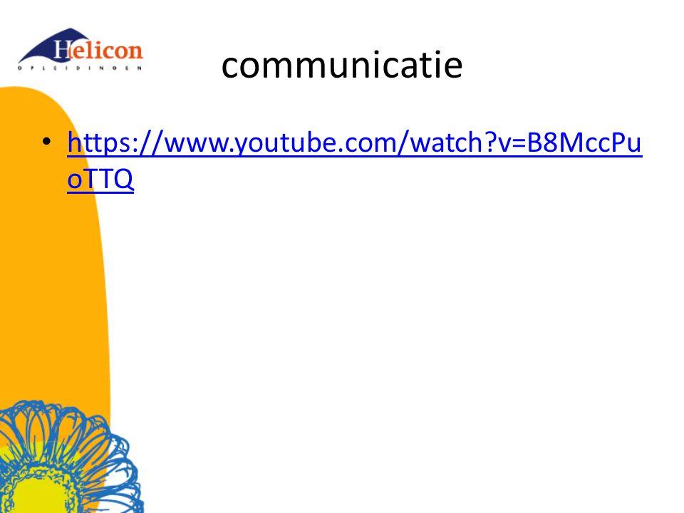 communicatie https://www.youtube.com/watch v=B8MccPuoTTQ