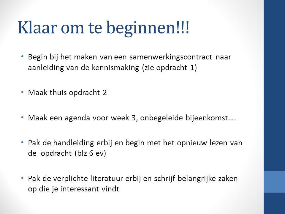 Klaar om te beginnen!!! Begin bij het maken van een samenwerkingscontract naar aanleiding van de kennismaking (zie opdracht 1)