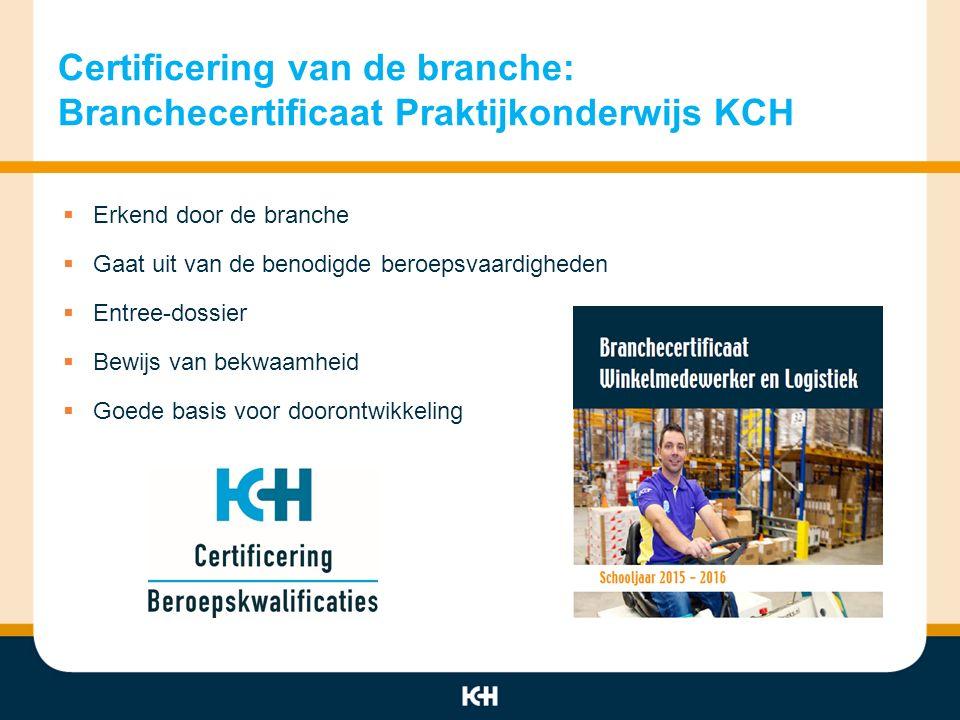 Certificering van de branche: Branchecertificaat Praktijkonderwijs KCH