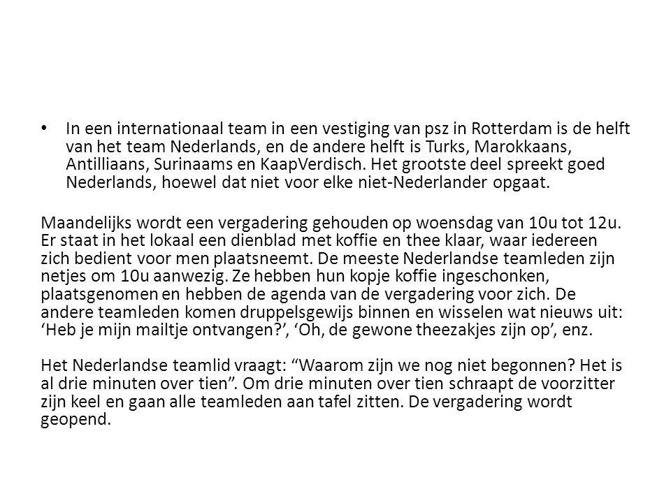 In een internationaal team in een vestiging van psz in Rotterdam is de helft van het team Nederlands, en de andere helft is Turks, Marokkaans, Antilliaans, Surinaams en KaapVerdisch. Het grootste deel spreekt goed Nederlands, hoewel dat niet voor elke niet-Nederlander opgaat.
