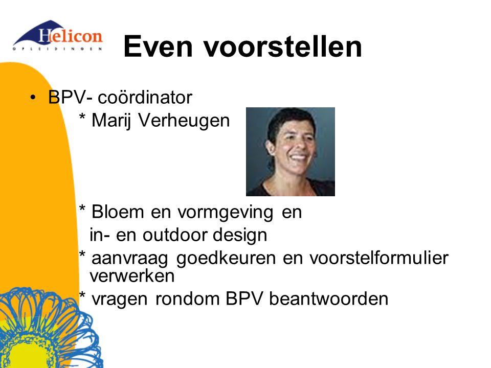 Even voorstellen BPV- coördinator * Marij Verheugen