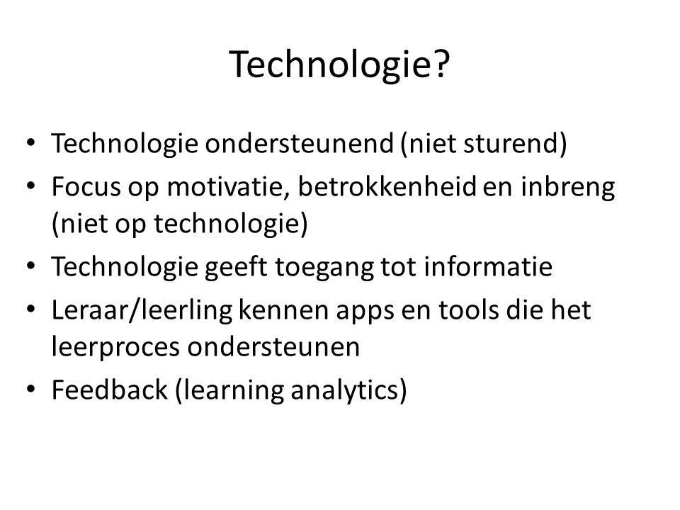 Technologie Technologie ondersteunend (niet sturend)