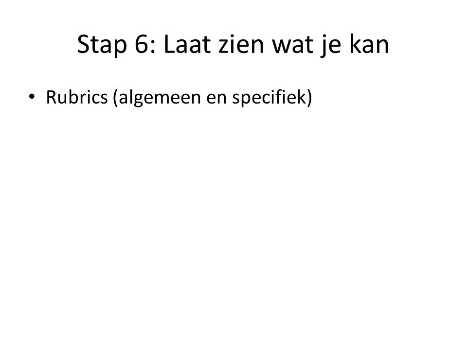 Stap 6: Laat zien wat je kan