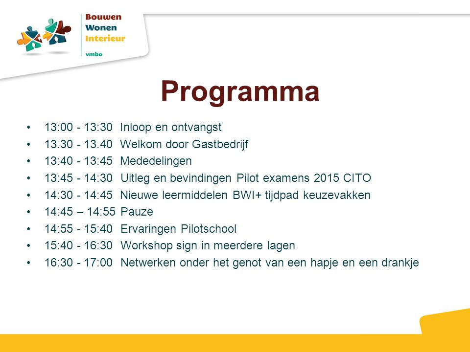 Programma 13:00 - 13:30 Inloop en ontvangst
