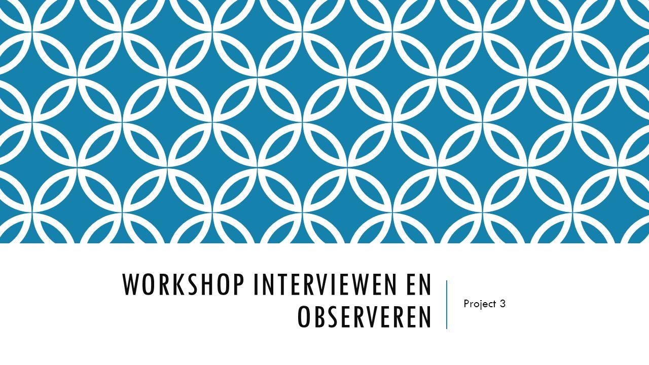 Workshop interviewen en observeren