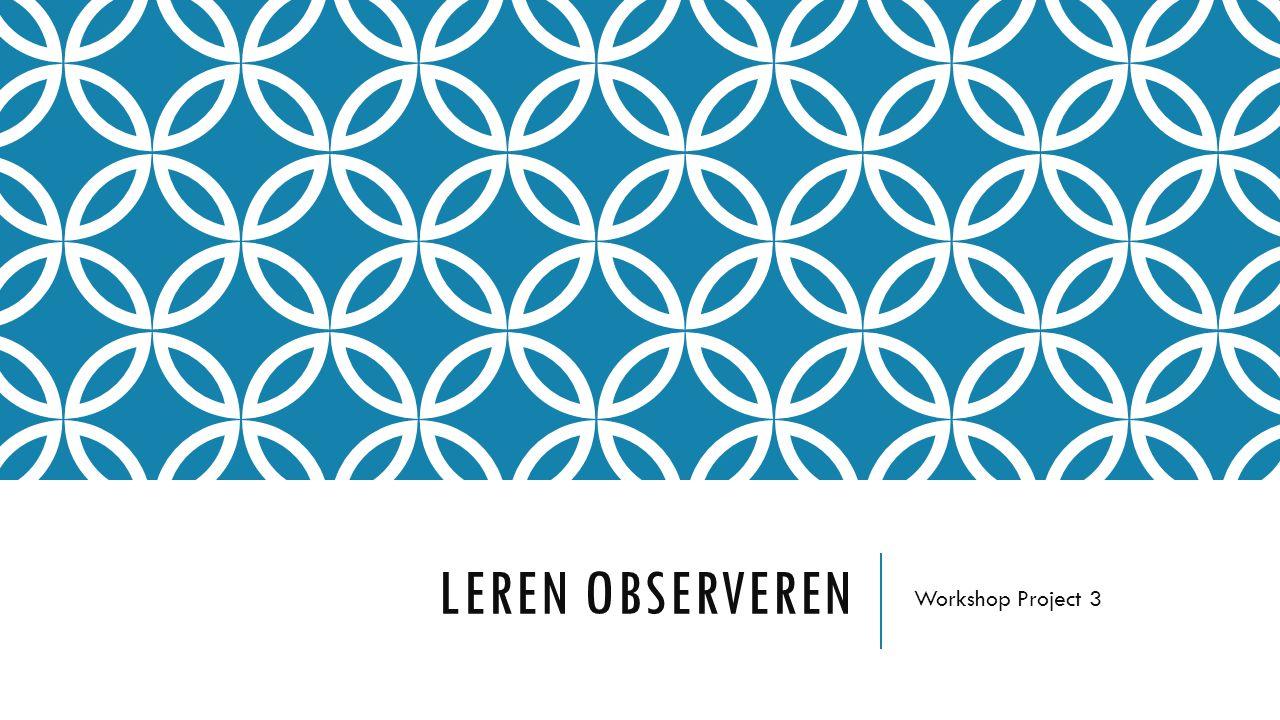 Leren observeren Workshop Project 3