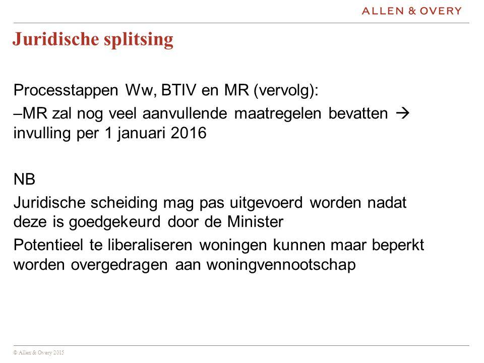 Juridische splitsing Processtappen Ww, BTIV en MR (vervolg):