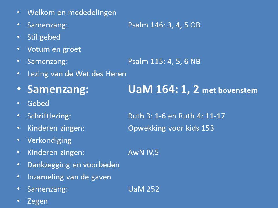 Samenzang: UaM 164: 1, 2 met bovenstem