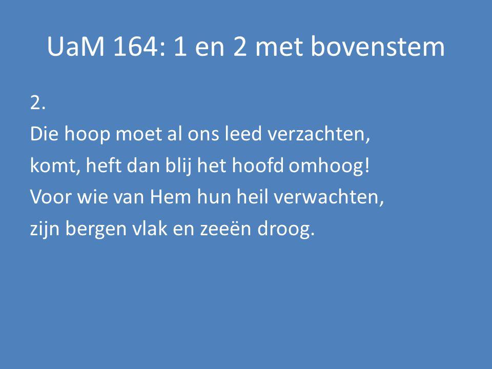 UaM 164: 1 en 2 met bovenstem