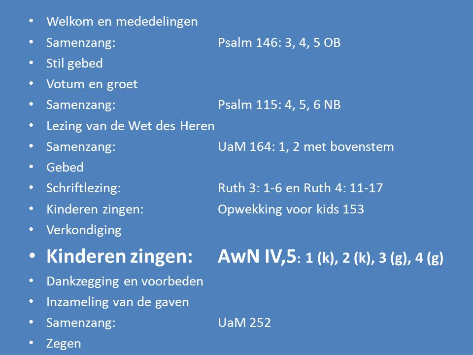Kinderen zingen: AwN IV,5: 1 (k), 2 (k), 3 (g), 4 (g)