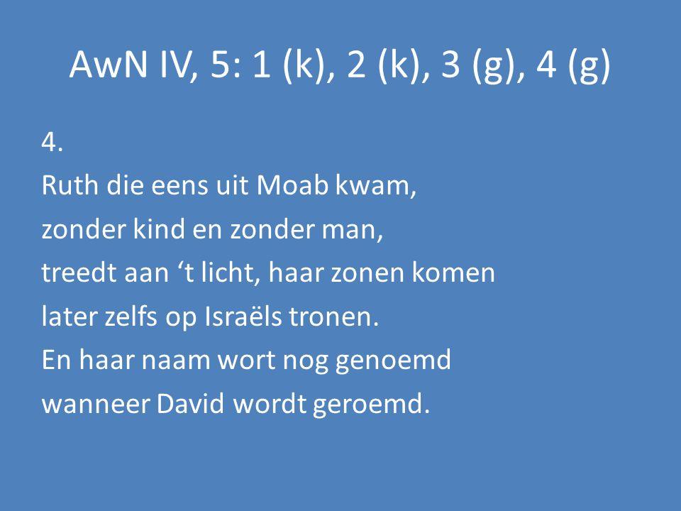 AwN IV, 5: 1 (k), 2 (k), 3 (g), 4 (g)