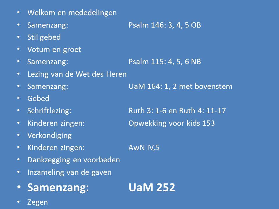 Samenzang: UaM 252 Welkom en mededelingen