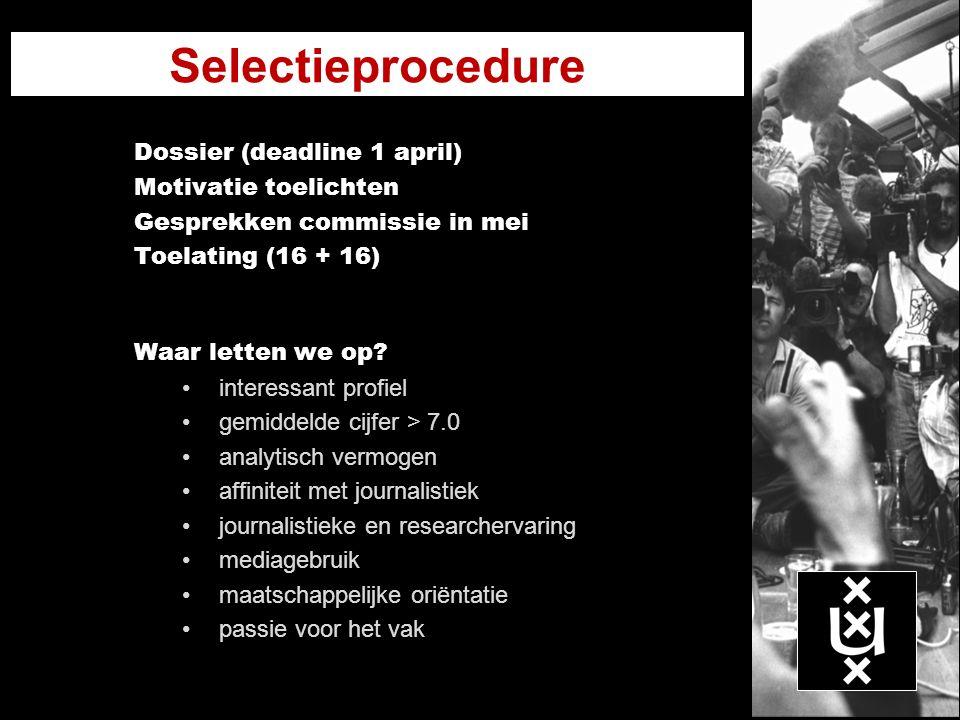 Selectieprocedure Dossier (deadline 1 april) Motivatie toelichten