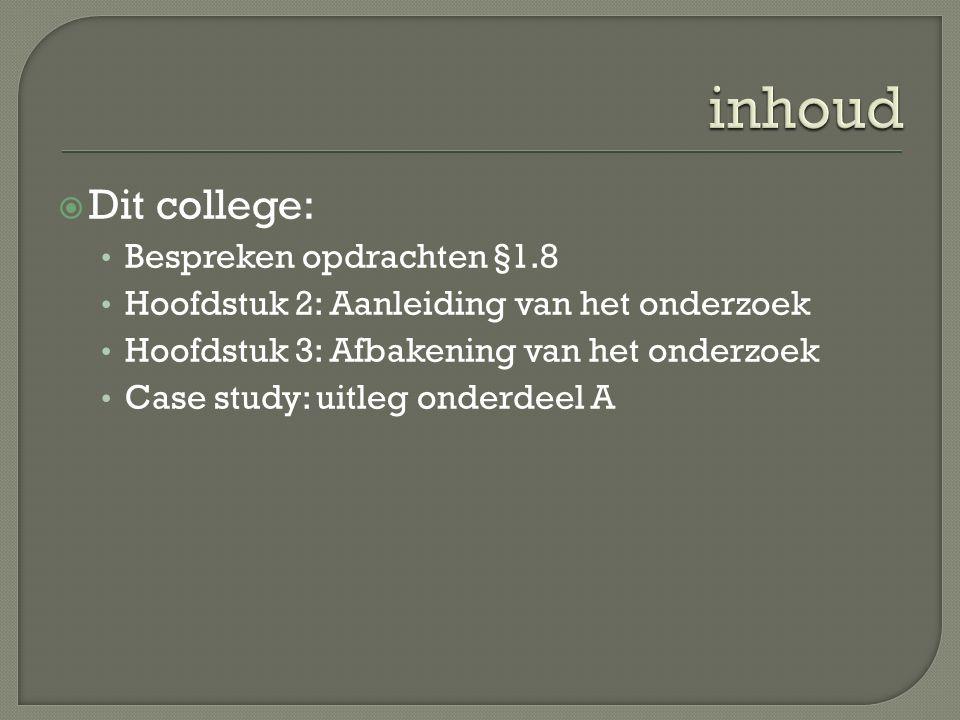 inhoud Dit college: Bespreken opdrachten §1.8