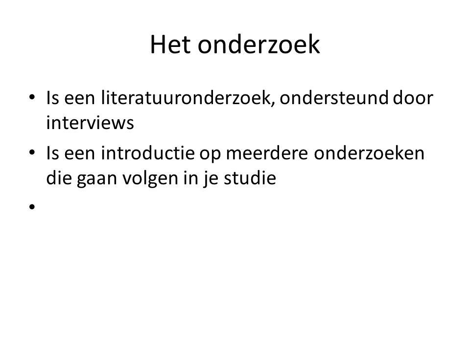 Het onderzoek Is een literatuuronderzoek, ondersteund door interviews