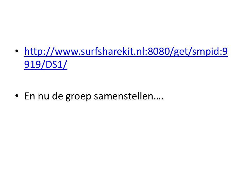 http://www.surfsharekit.nl:8080/get/smpid:9919/DS1/ En nu de groep samenstellen….