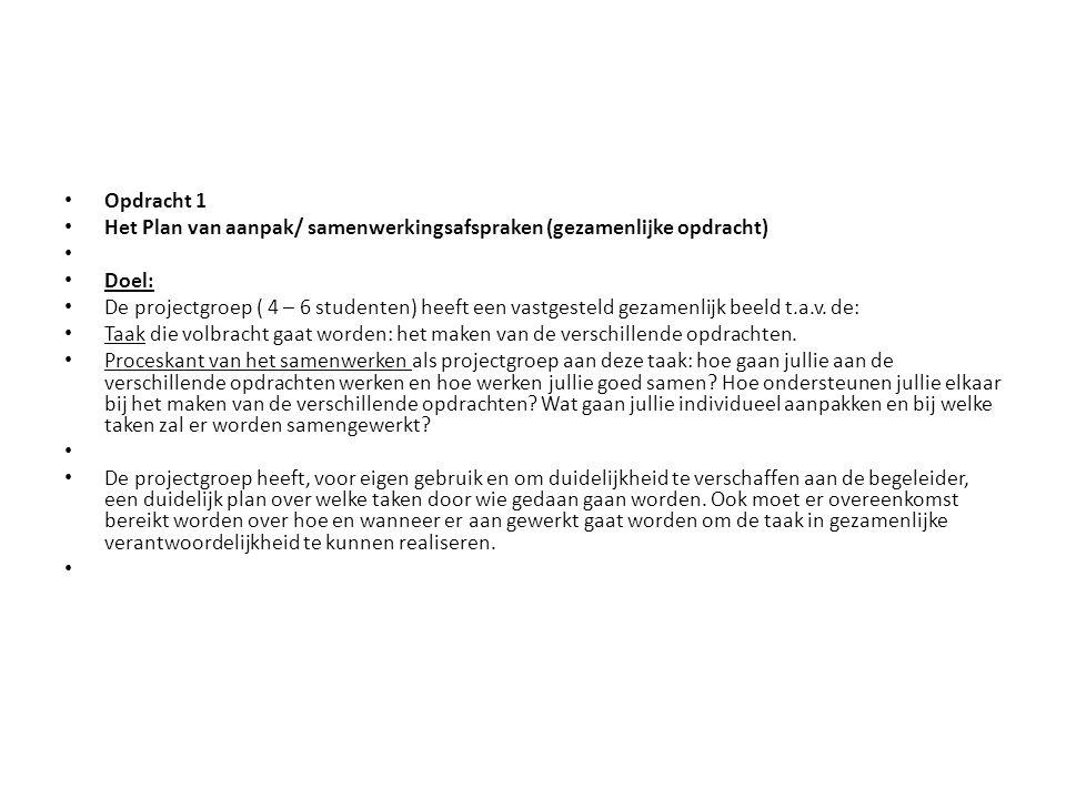Opdracht 1 Het Plan van aanpak/ samenwerkingsafspraken (gezamenlijke opdracht) Doel: