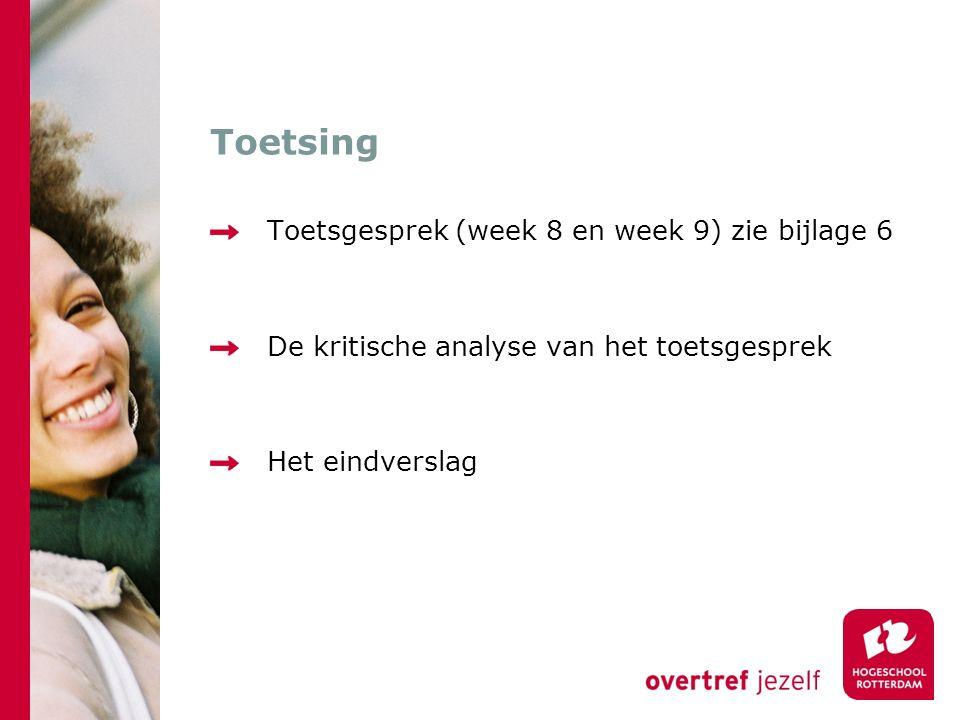 Toetsing Toetsgesprek (week 8 en week 9) zie bijlage 6