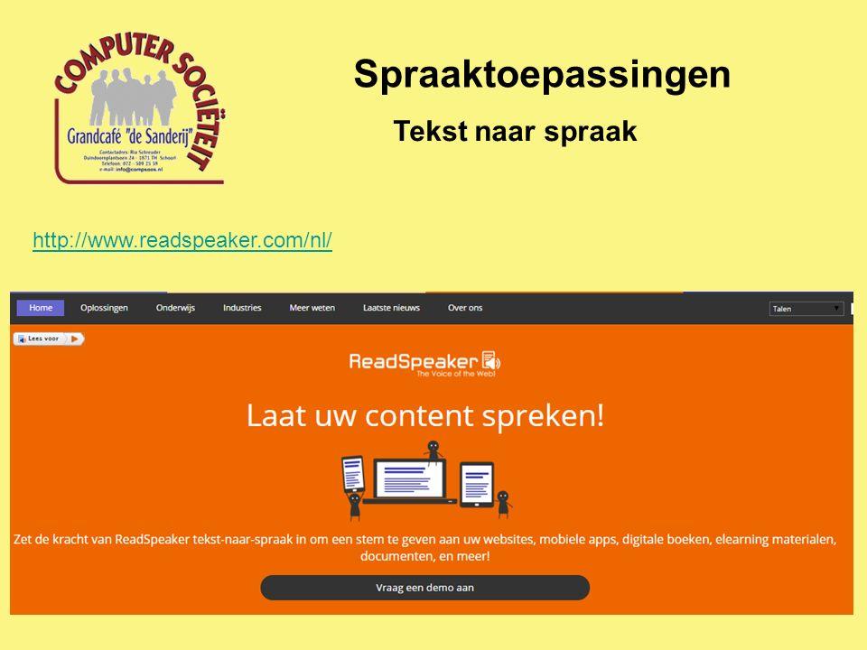 Spraaktoepassingen Tekst naar spraak http://www.readspeaker.com/nl/