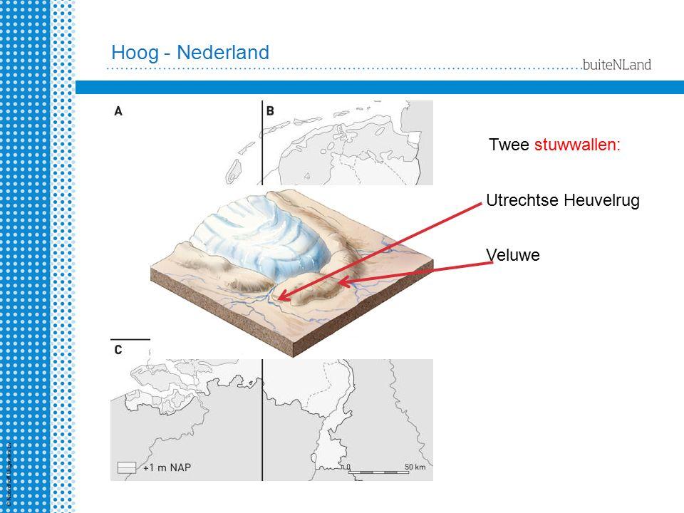 Hoog - Nederland Twee stuwwallen: Utrechtse Heuvelrug Veluwe