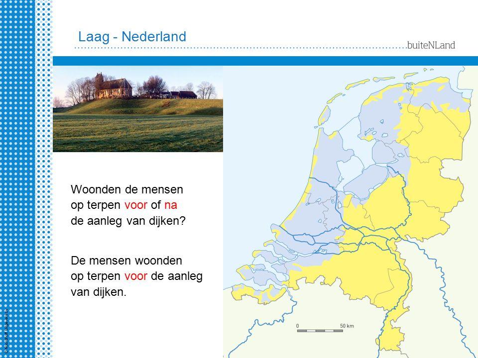 Laag - Nederland Woonden de mensen op terpen voor of na