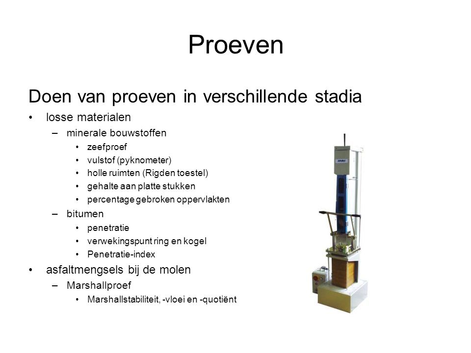 Proeven Doen van proeven in verschillende stadia losse materialen