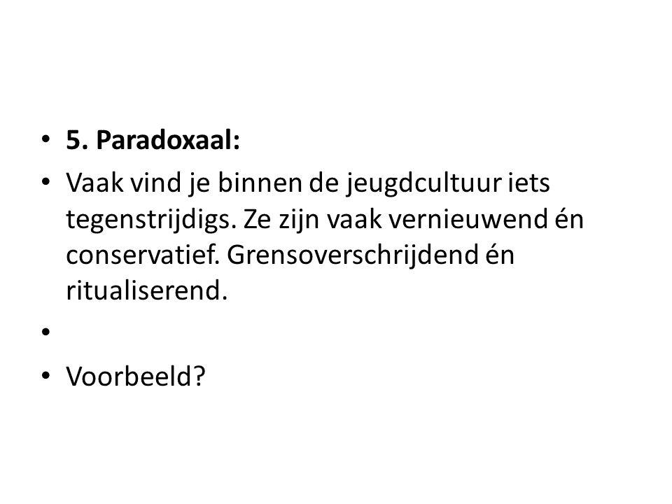 5. Paradoxaal: