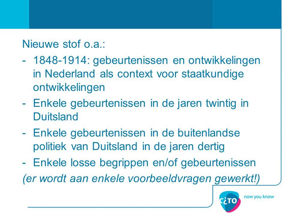 Nieuwe stof o.a.: 1848-1914: gebeurtenissen en ontwikkelingen in Nederland als context voor staatkundige ontwikkelingen.