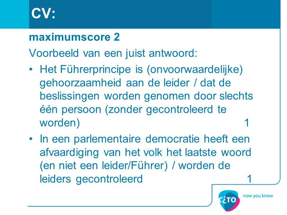 CV: maximumscore 2 Voorbeeld van een juist antwoord: