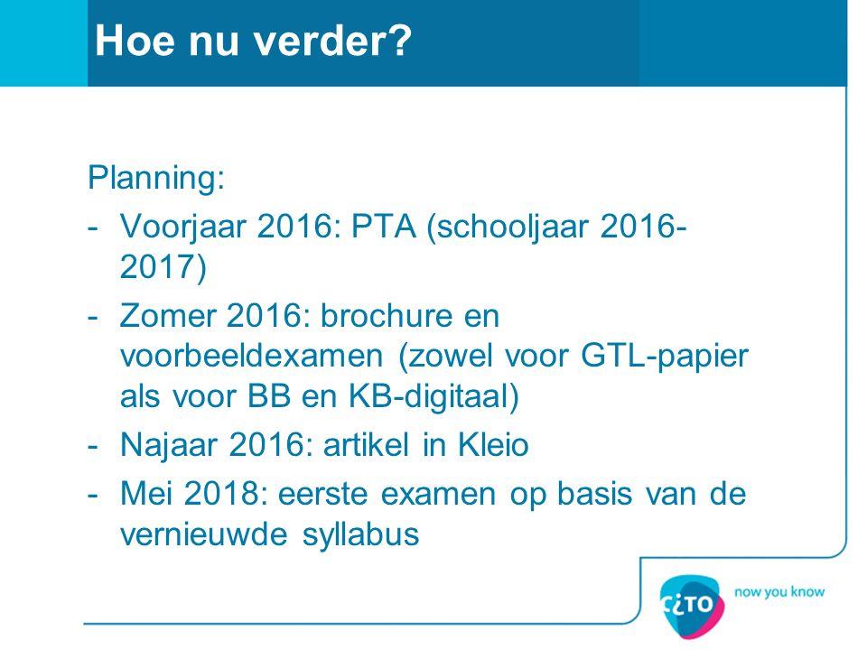 Hoe nu verder Planning: Voorjaar 2016: PTA (schooljaar 2016-2017)