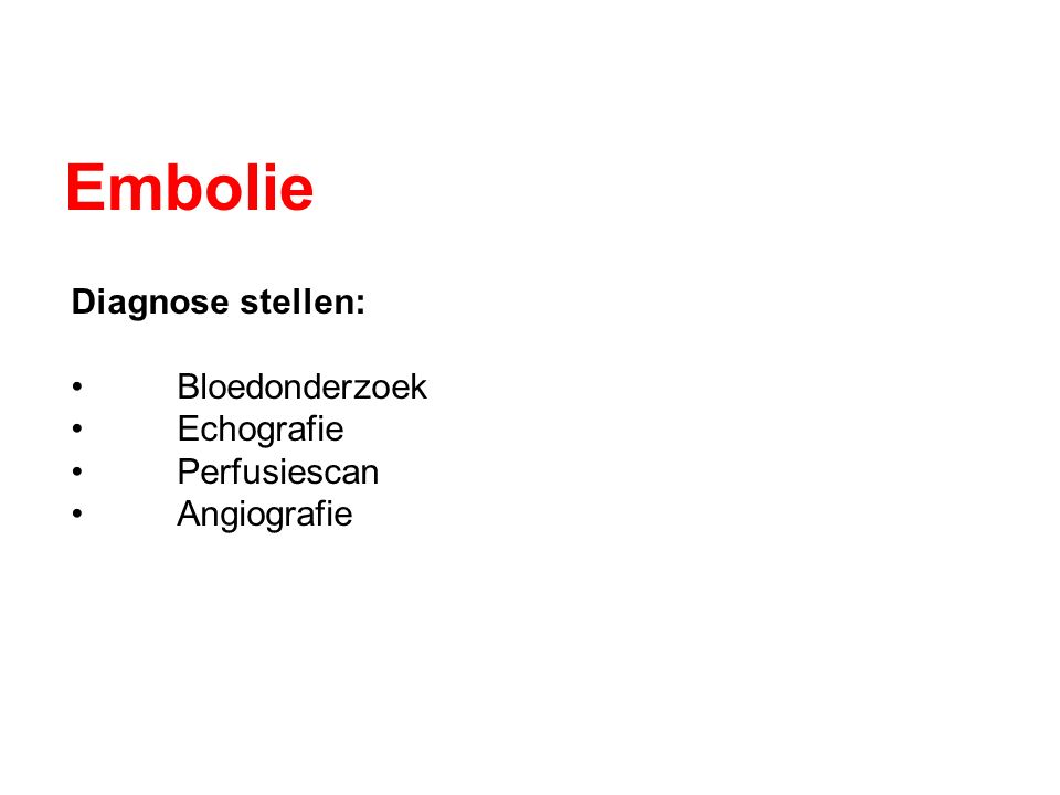 Embolie Diagnose stellen: Bloedonderzoek Echografie Perfusiescan