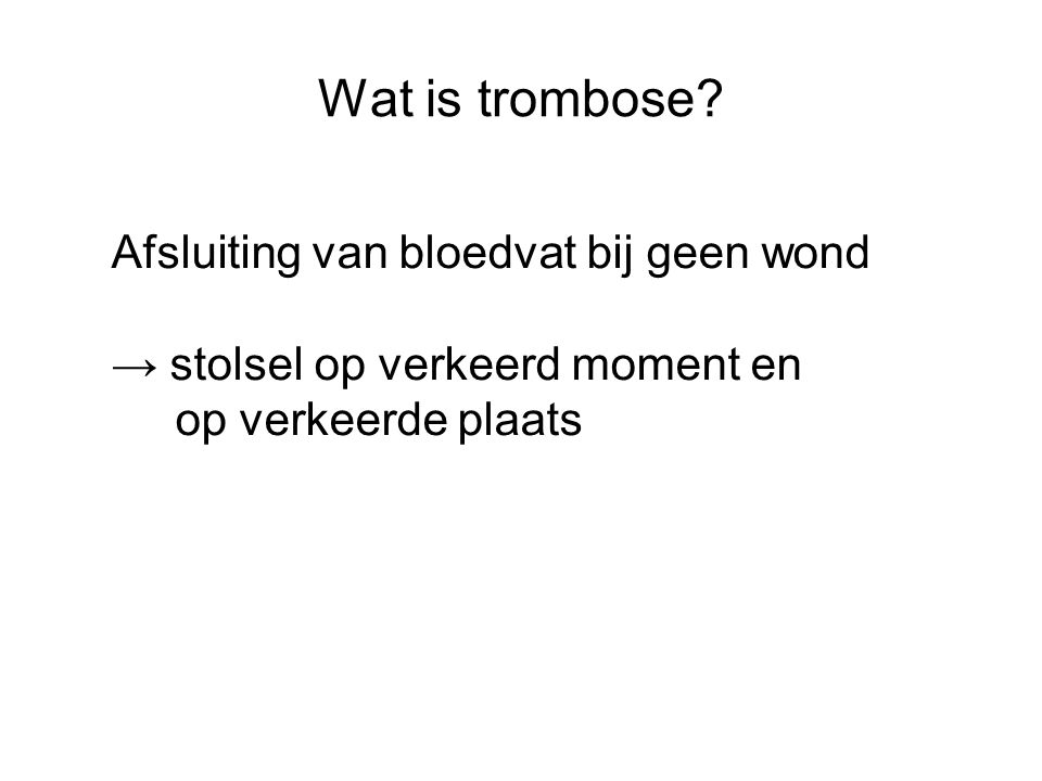 Wat is trombose.