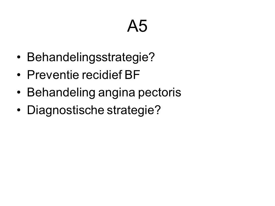 A5 Behandelingsstrategie Preventie recidief BF